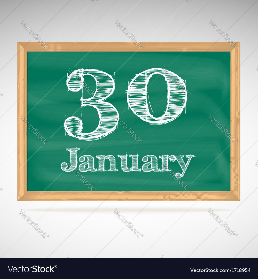 January 30 inscription in chalk on a blackboard vector | Price: 1 Credit (USD $1)