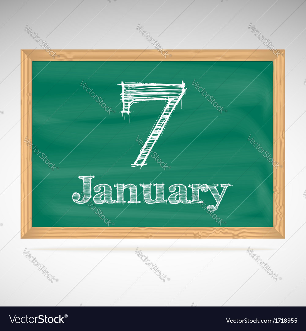 January 7 inscription in chalk on a blackboard vector | Price: 1 Credit (USD $1)