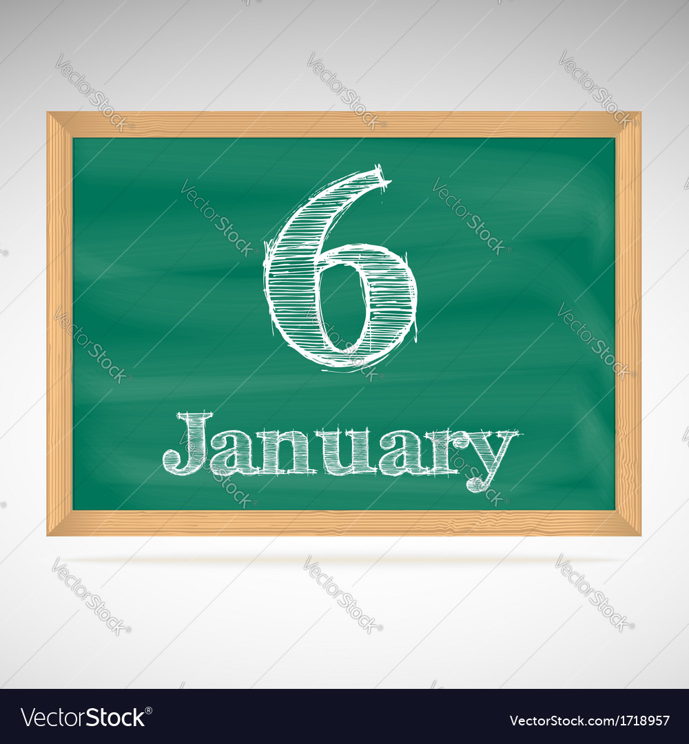 January 6 inscription in chalk on a blackboard vector | Price: 1 Credit (USD $1)