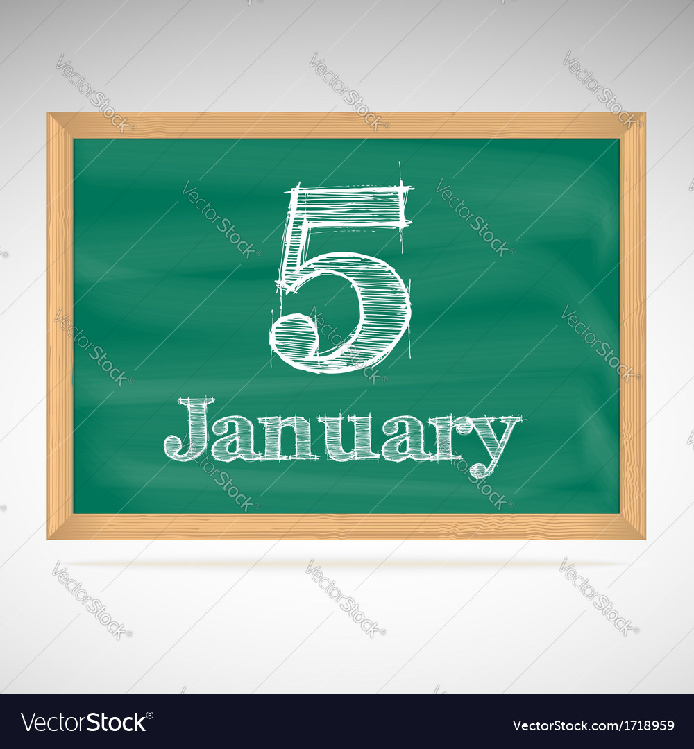 January 5 inscription in chalk on a blackboard vector | Price: 1 Credit (USD $1)
