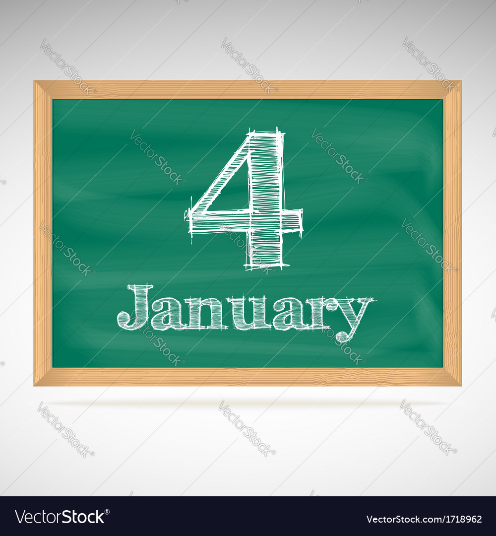 January 4 inscription in chalk on a blackboard vector | Price: 1 Credit (USD $1)