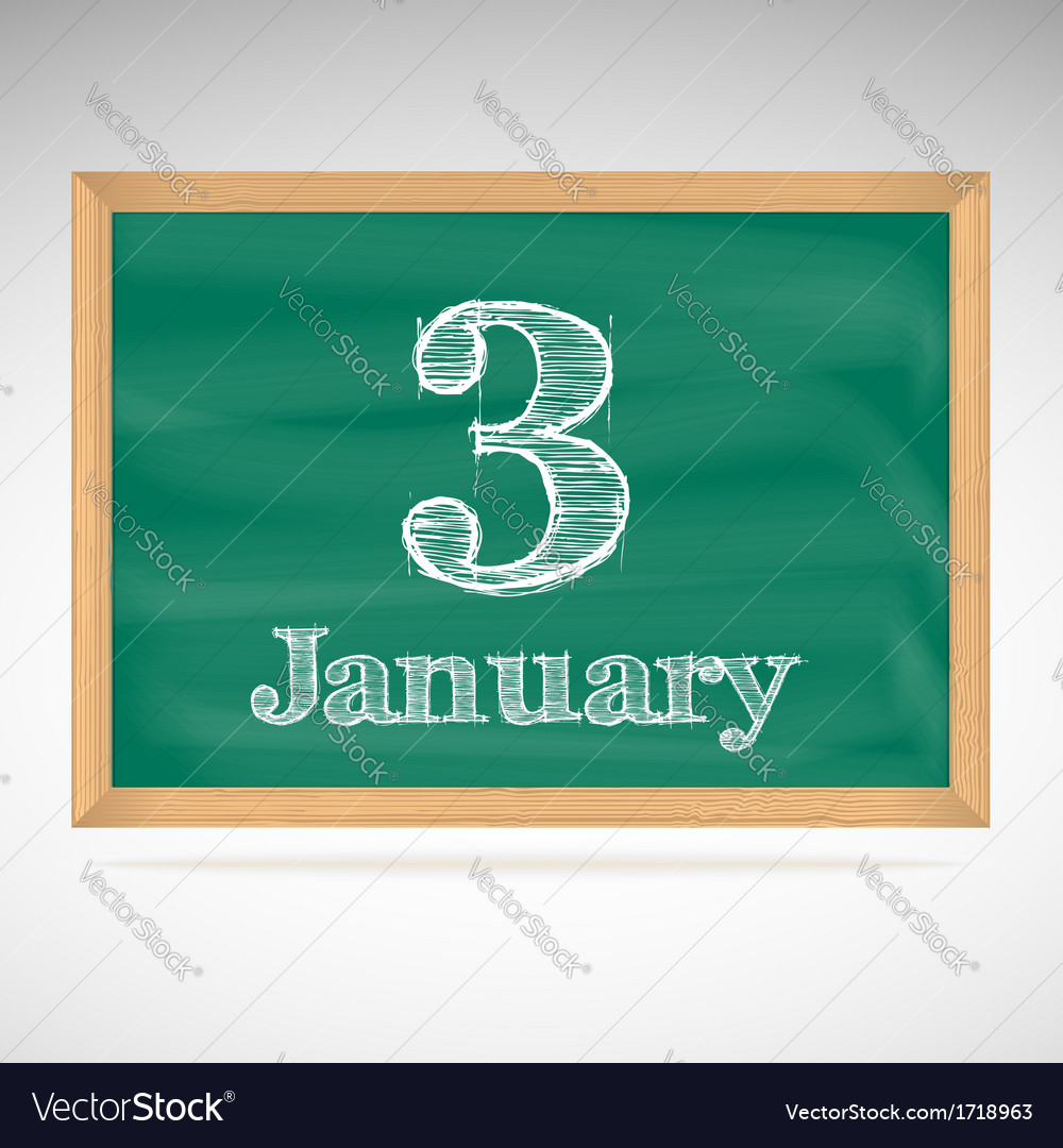 January 3 inscription in chalk on a blackboard vector | Price: 1 Credit (USD $1)