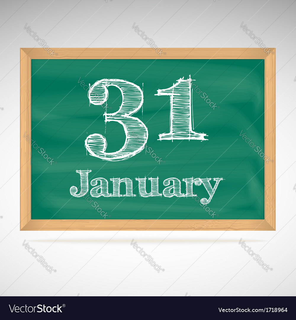 January 31 inscription in chalk on a blackboard vector | Price: 1 Credit (USD $1)
