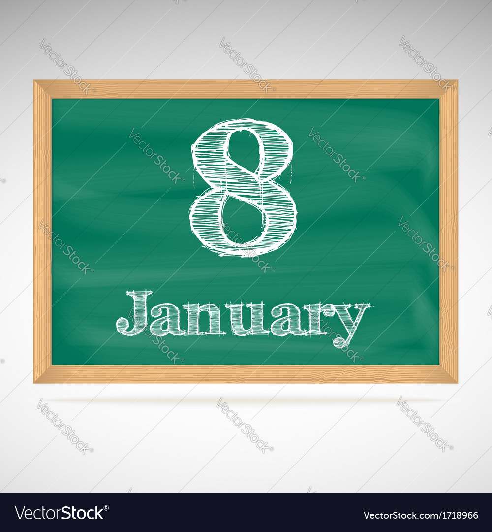 January 8 inscription in chalk on a blackboard vector | Price: 1 Credit (USD $1)