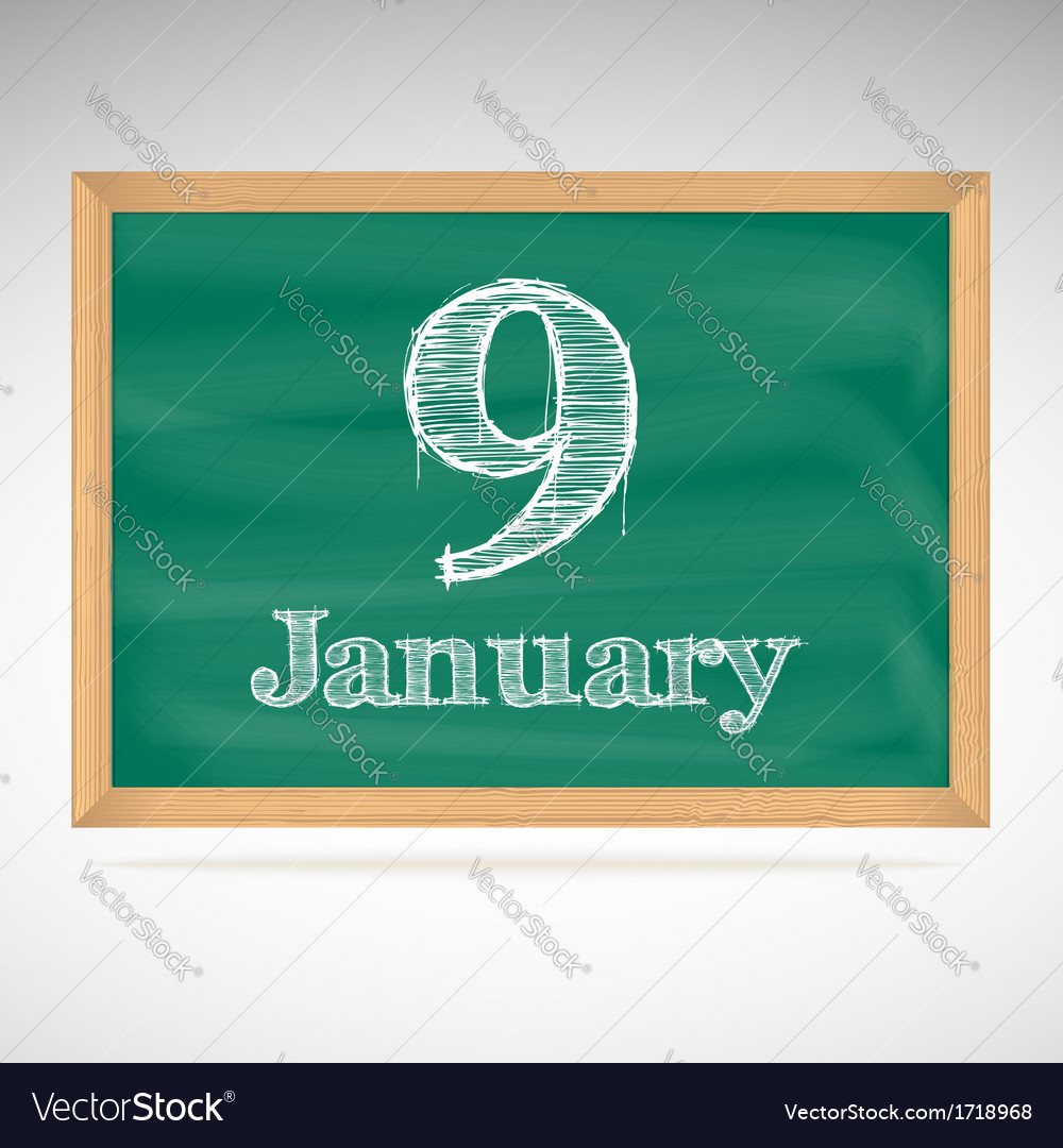 January 9 inscription in chalk on a blackboard vector | Price: 1 Credit (USD $1)