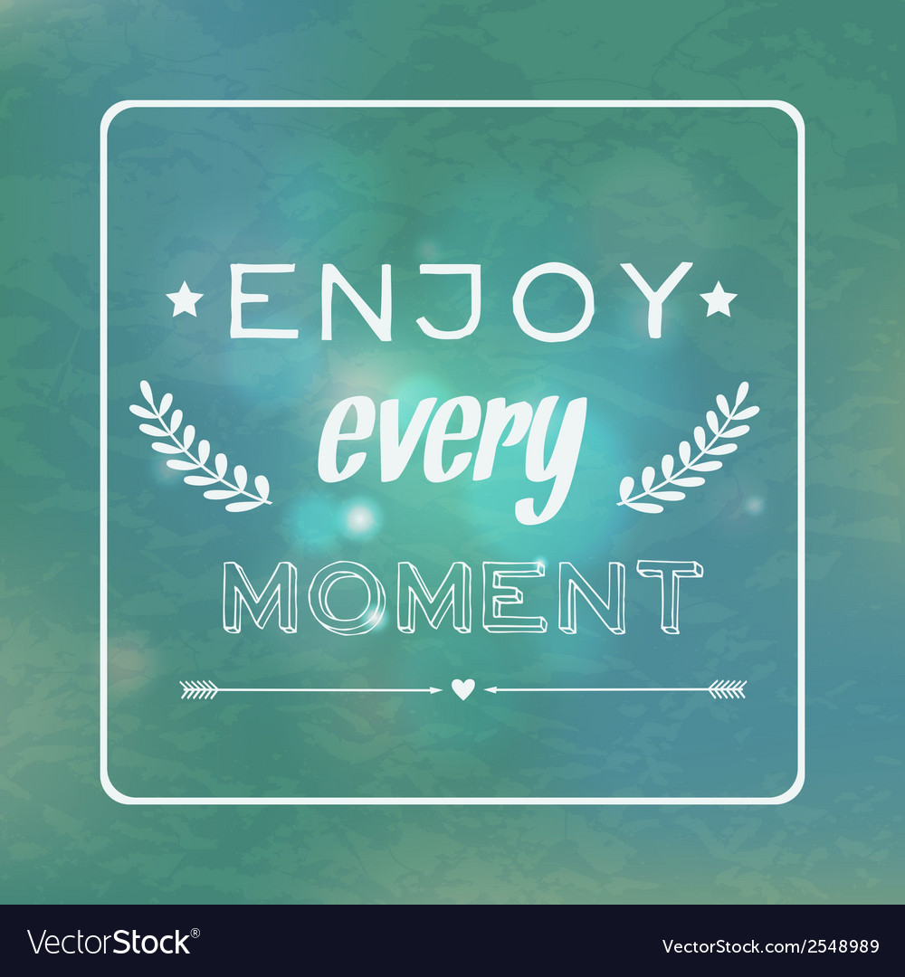 Motivational retro card enjoy every moment vector | Price: 1 Credit (USD $1)