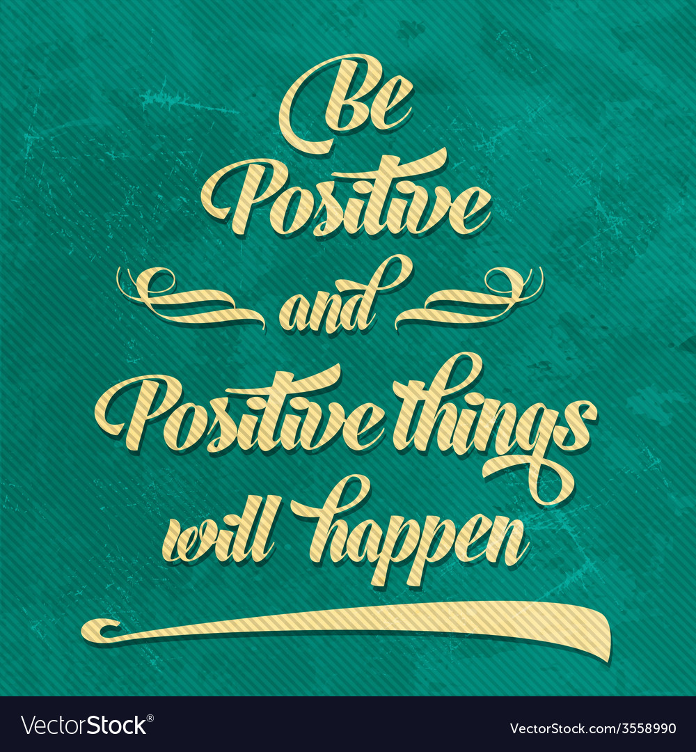 Be positive quote typographical retro background vector | Price: 1 Credit (USD $1)