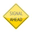 Signal ahead sign vector