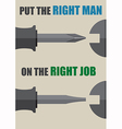 Put the right man on the right job vector