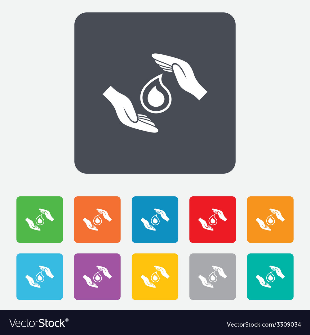 Save water sign icon hands protect water drop vector | Price: 1 Credit (USD $1)