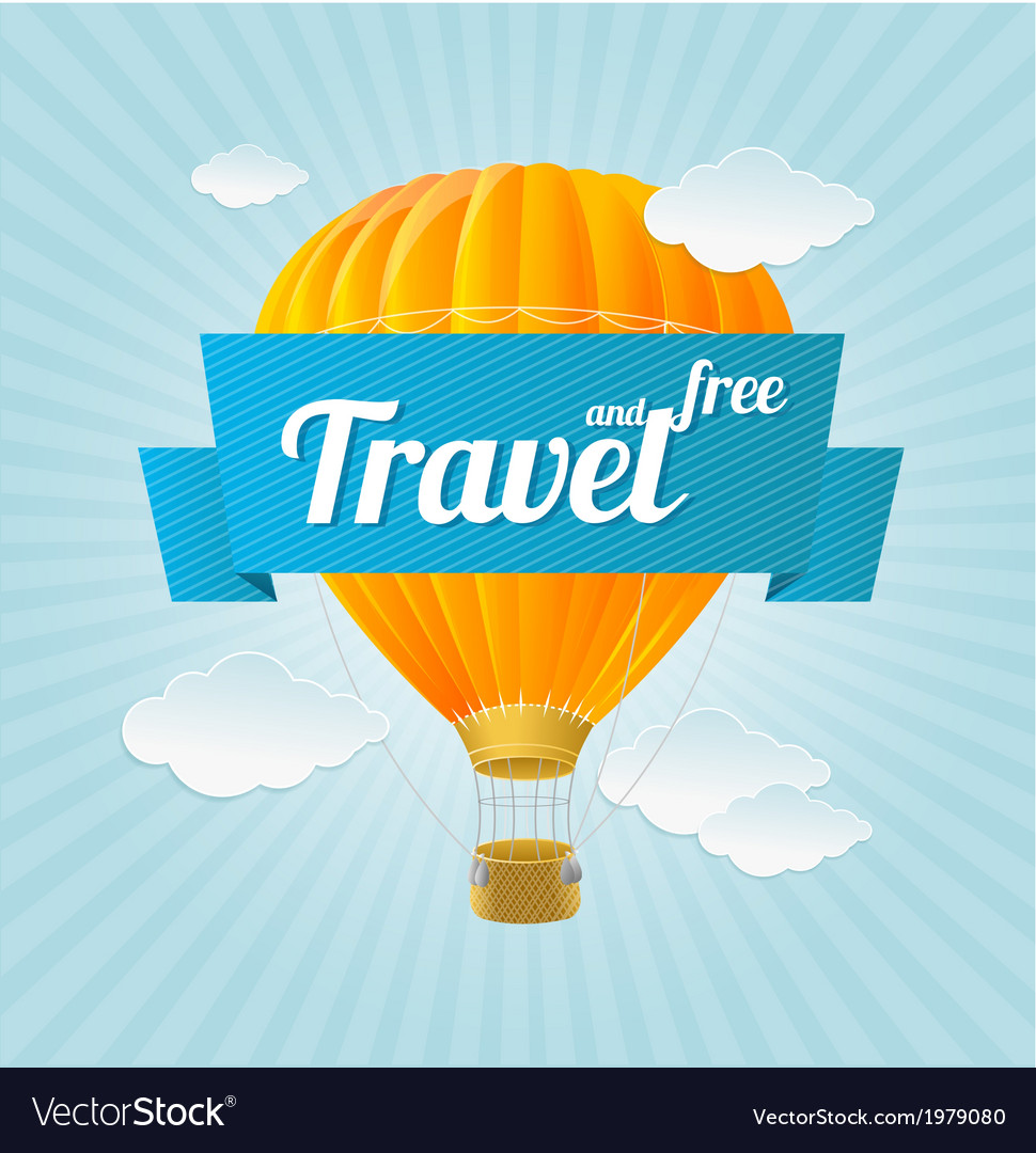 Air ballon blue sky and slogan travel vector | Price: 1 Credit (USD $1)