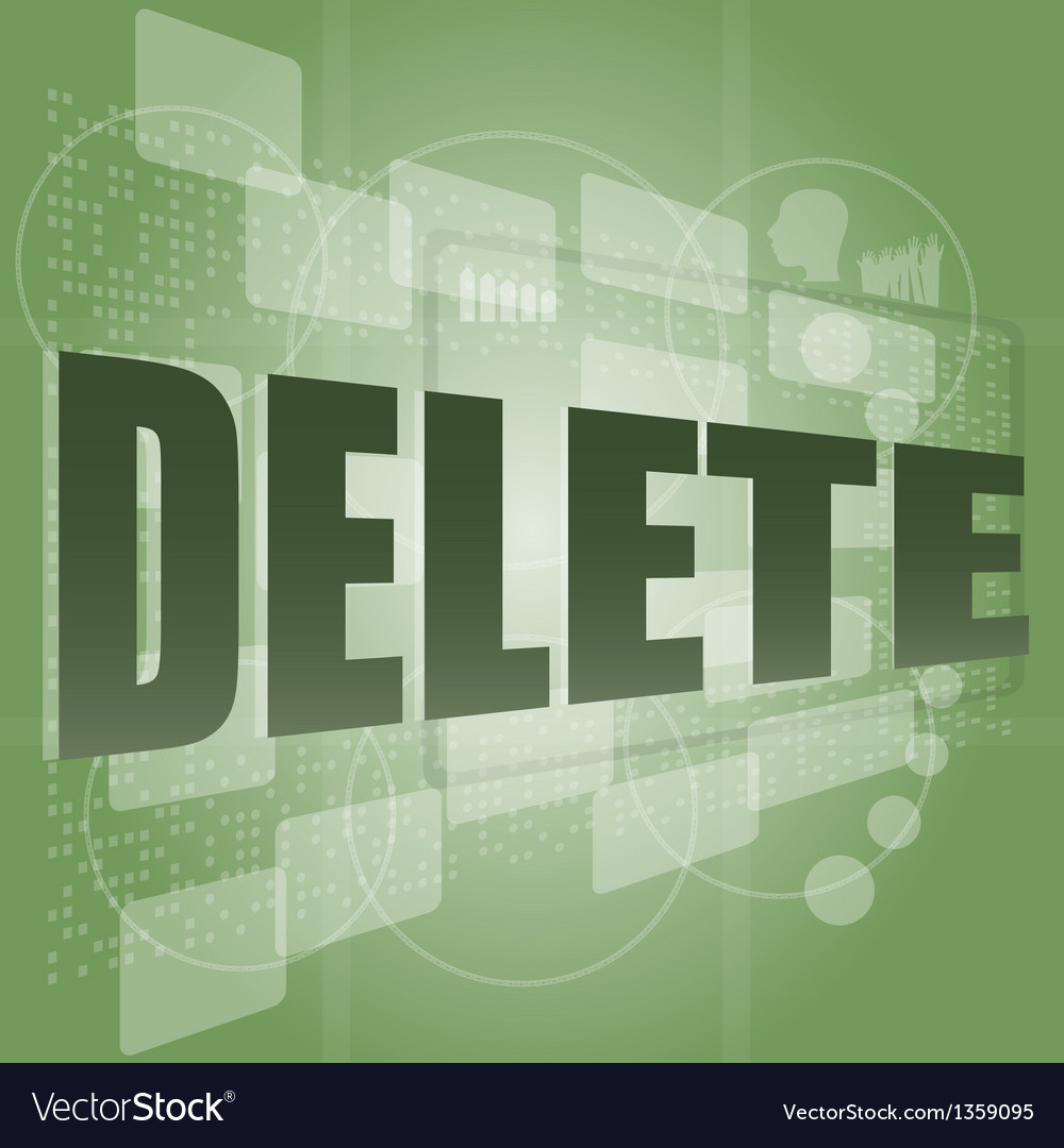 The word delete on digital screen information vector | Price: 1 Credit (USD $1)