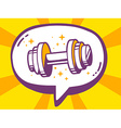 Speech bubble with icon of dumbbell on ye vector