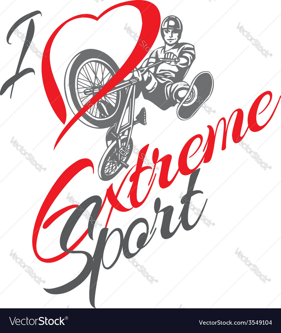 I love extreme sport bmx rider - vector | Price: 1 Credit (USD $1)
