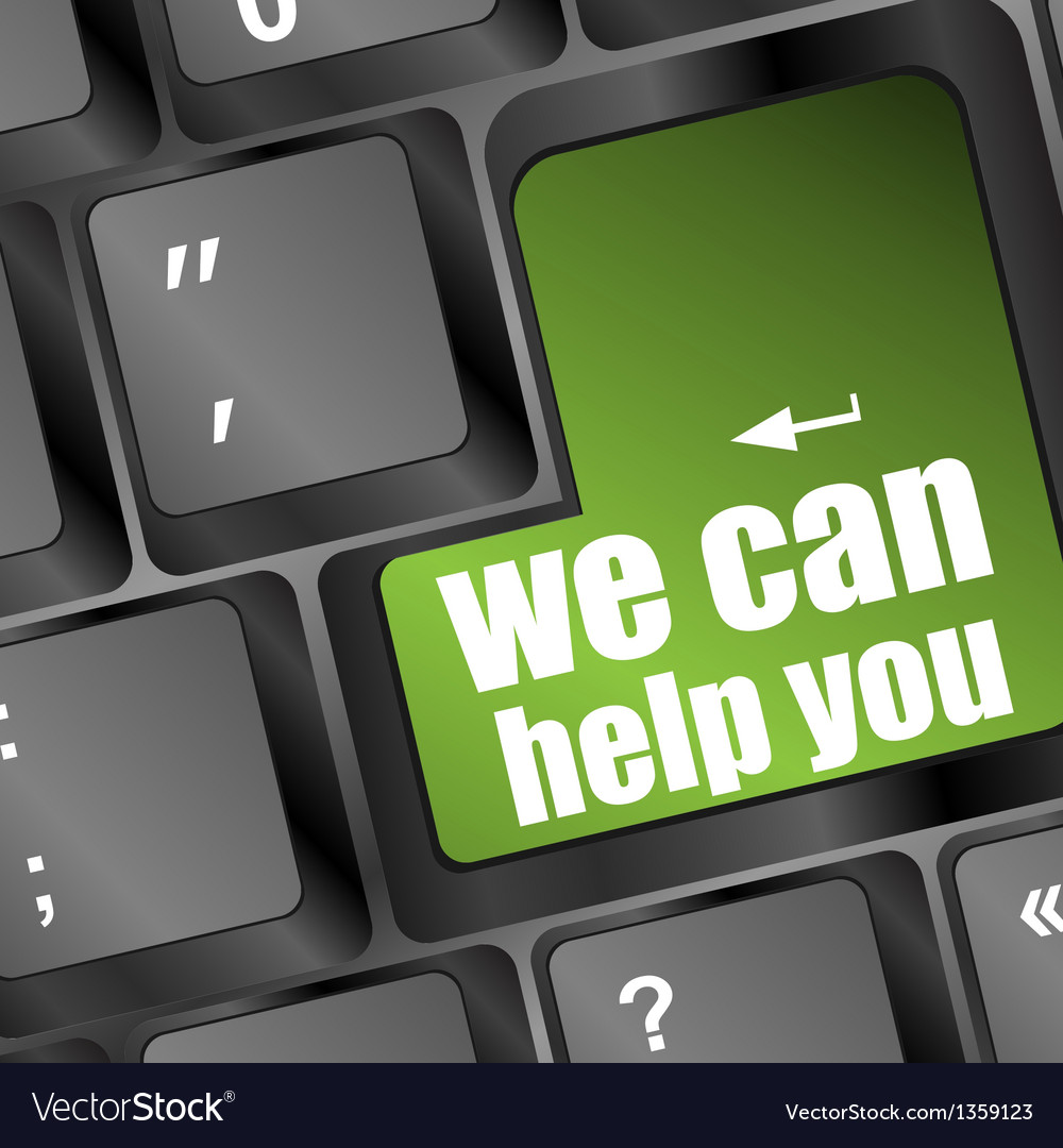 We can help you written on computer button vector   Price: 1 Credit (USD $1)