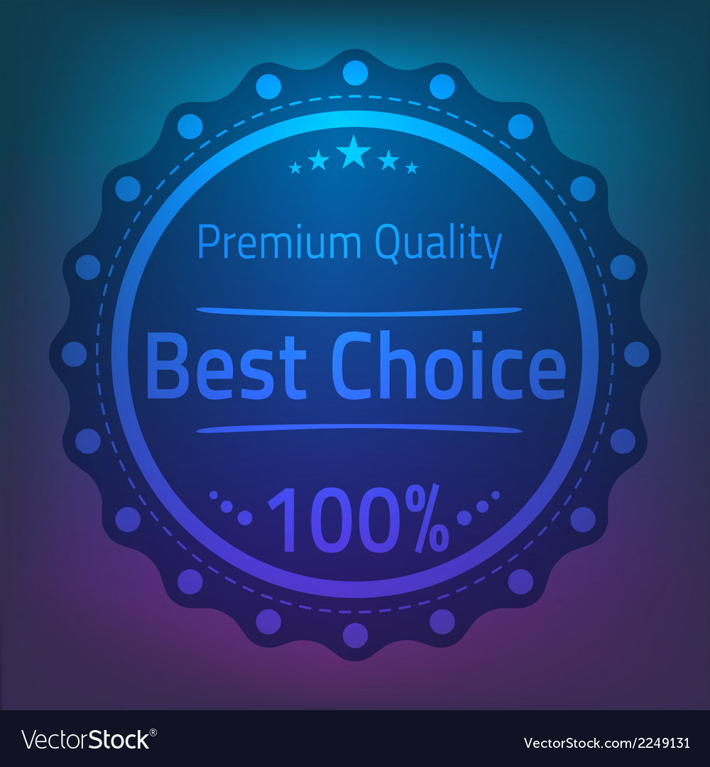 Best choose premium quality badge vector | Price: 1 Credit (USD $1)