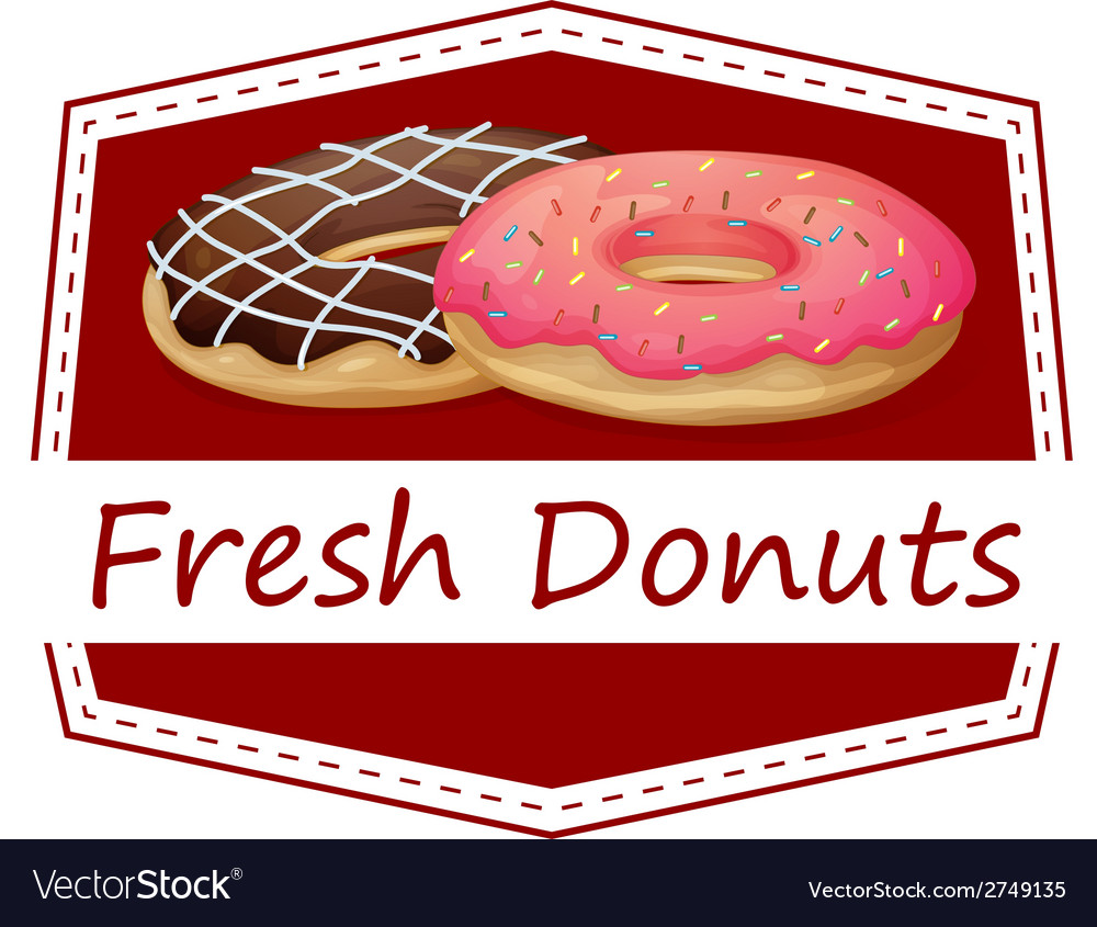 A food with a fresh donuts label vector | Price: 1 Credit (USD $1)