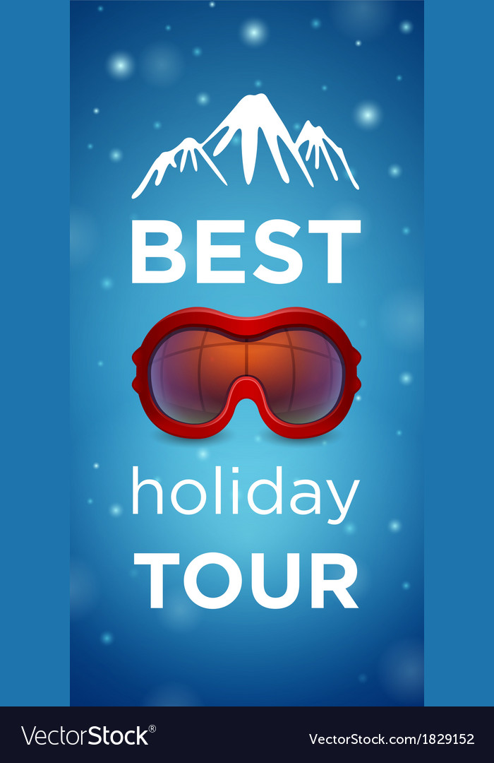 Best holiday tour and mountain with ski goggles vector | Price: 1 Credit (USD $1)