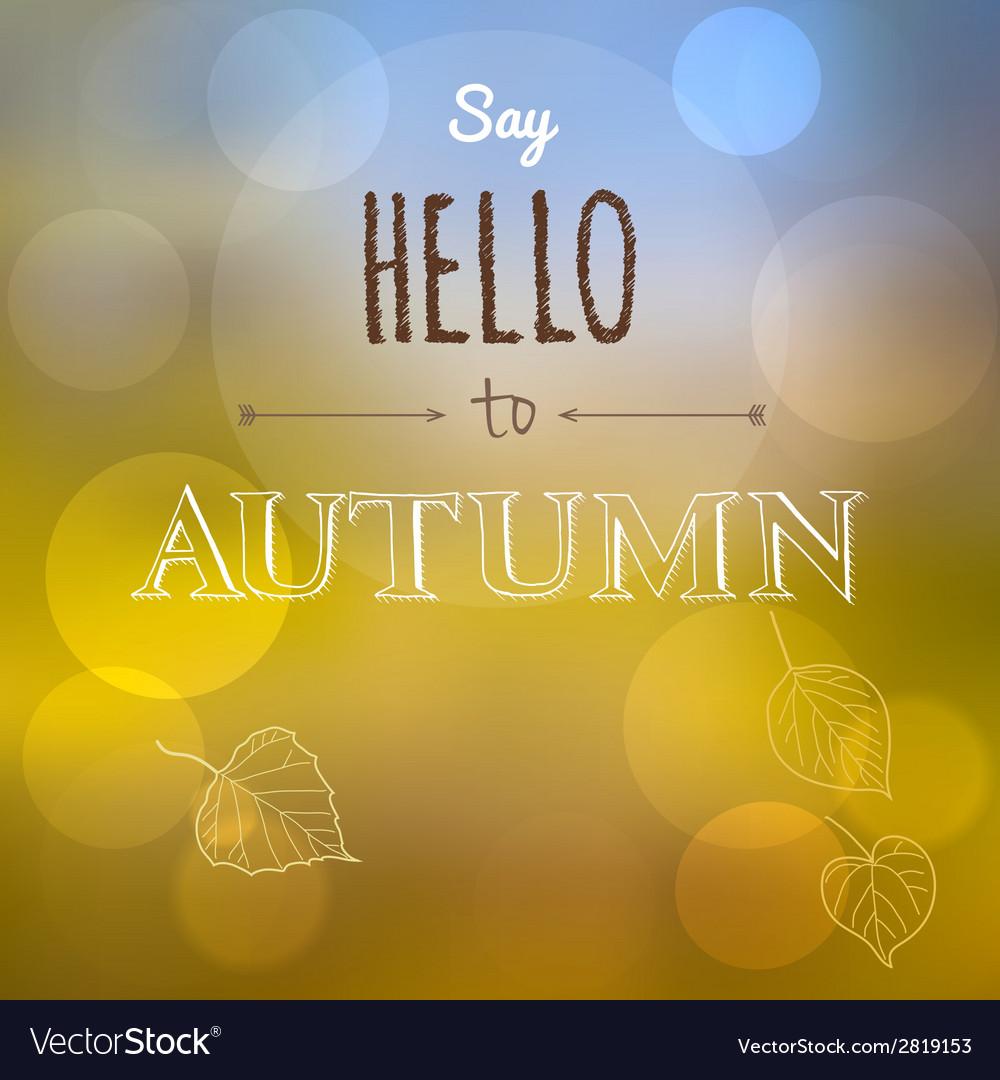 Say hello to autumn vector | Price: 1 Credit (USD $1)