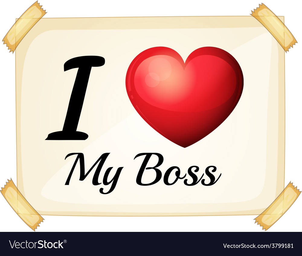 I love my boss vector | Price: 1 Credit (USD $1)