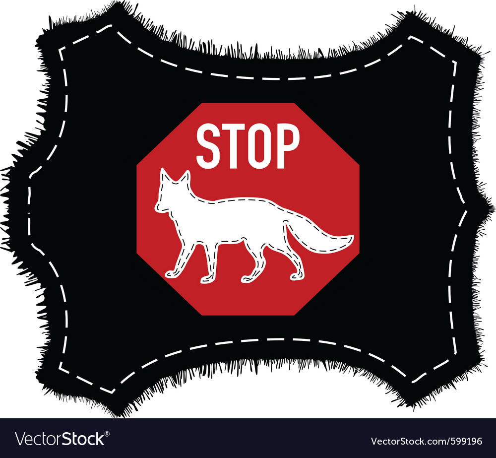 Stop fox fur vector | Price: 1 Credit (USD $1)