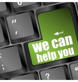 We can help you written on computer button vector
