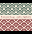 Seamless scratched vintage patterns vector