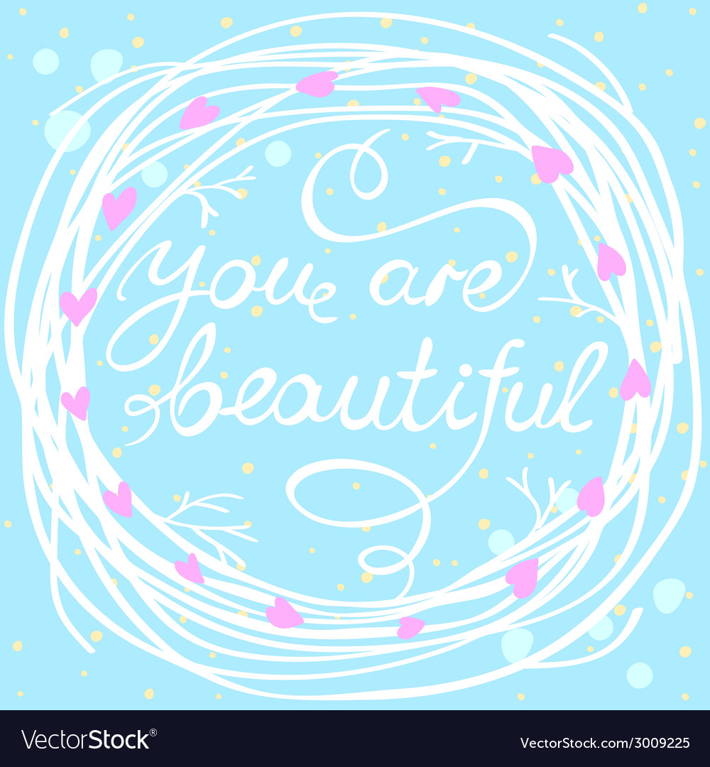 You are beautiful vector   Price: 1 Credit (USD $1)
