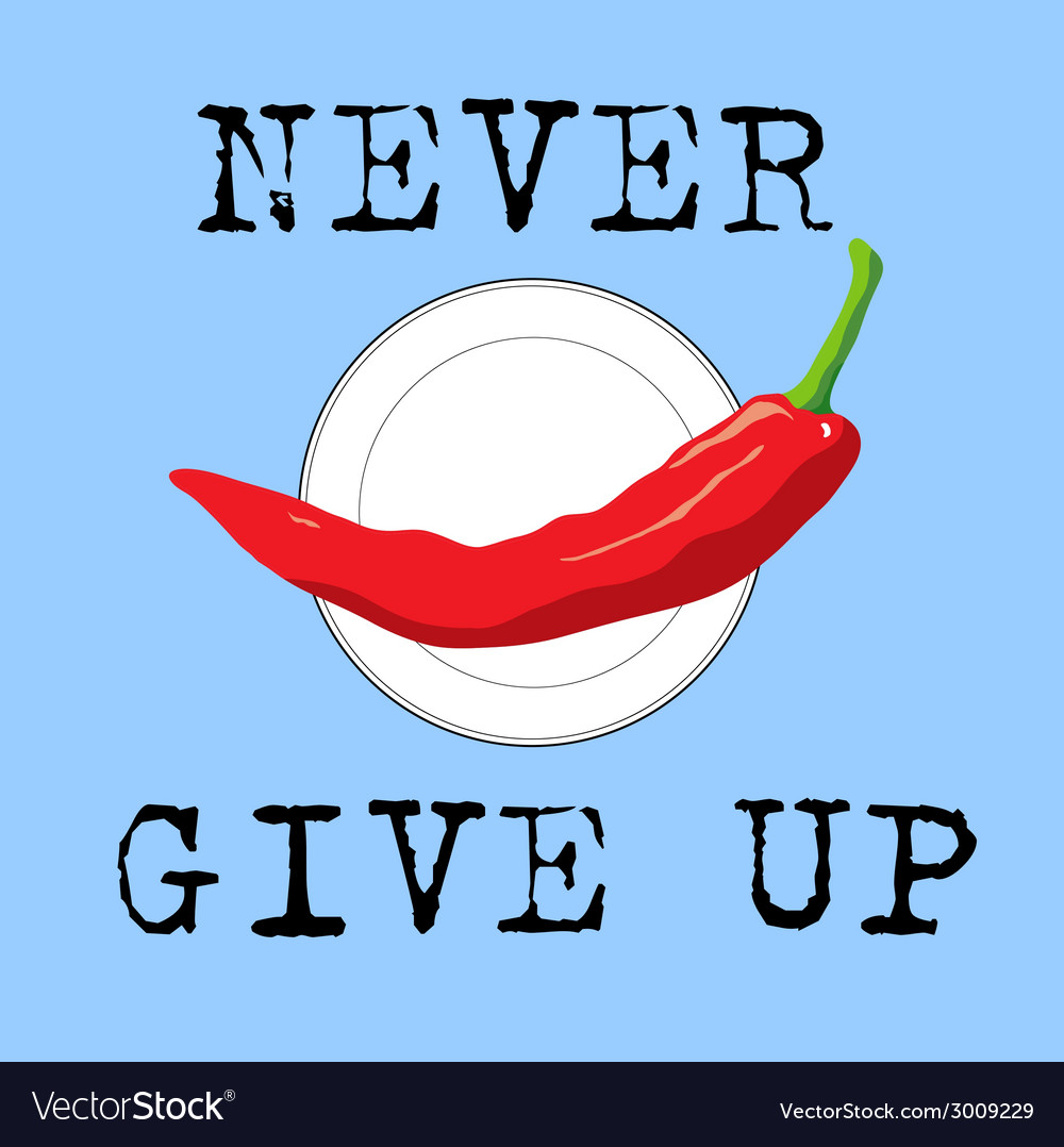 Never give up vector   Price: 1 Credit (USD $1)