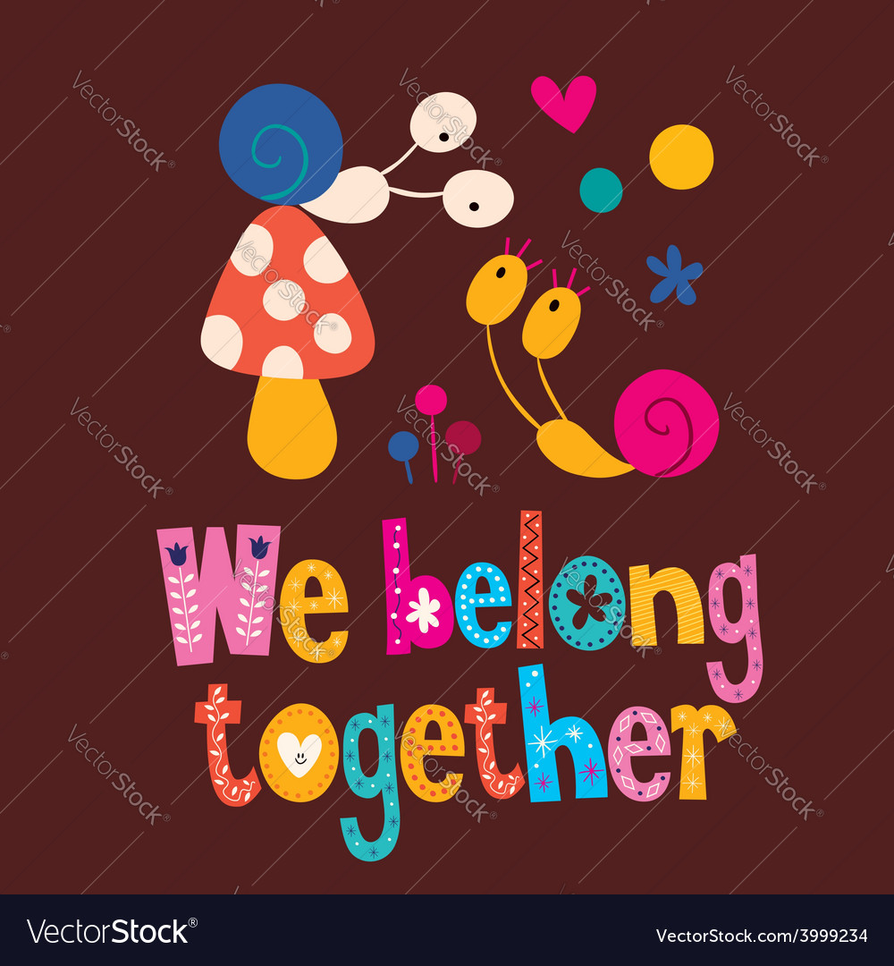 We belong together cute snails love card vector | Price: 1 Credit (USD $1)
