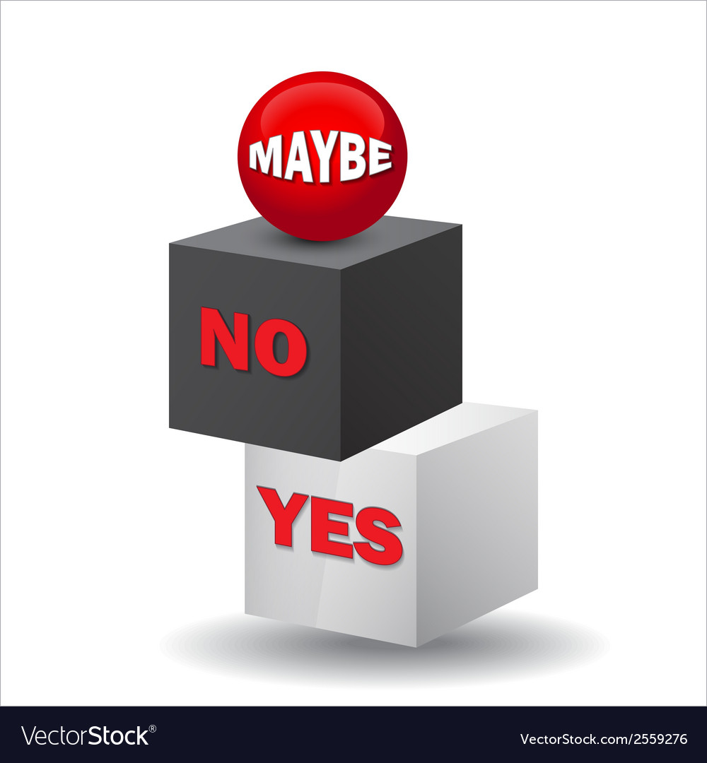Yes no maybe 3d sign vector | Price: 1 Credit (USD $1)