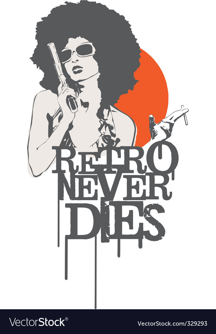 Retro never dies vector