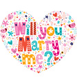 Will you marry me heart shaped typography vector
