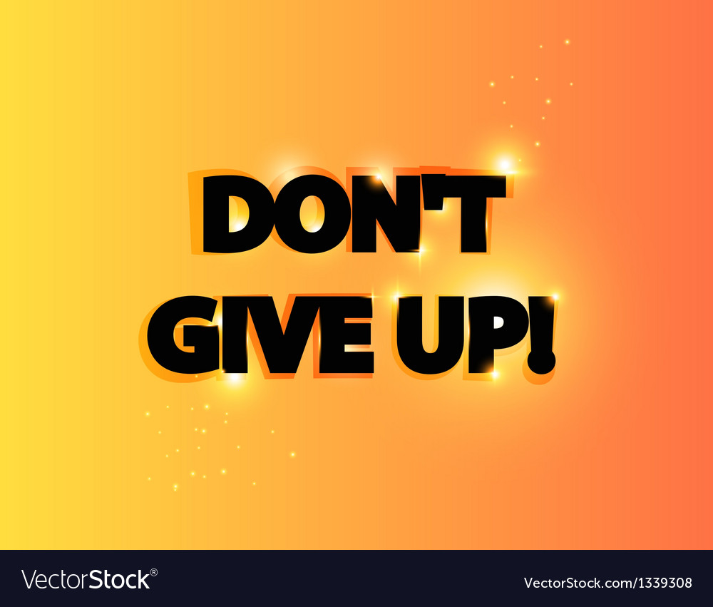 Dont give up lettering vector | Price: 1 Credit (USD $1)