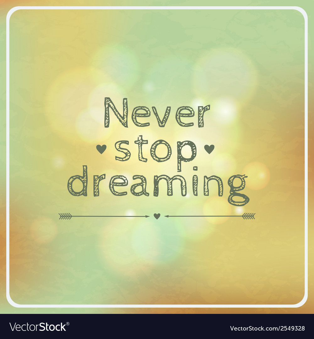 Motivational retro card never stop dreaming vector | Price: 1 Credit (USD $1)