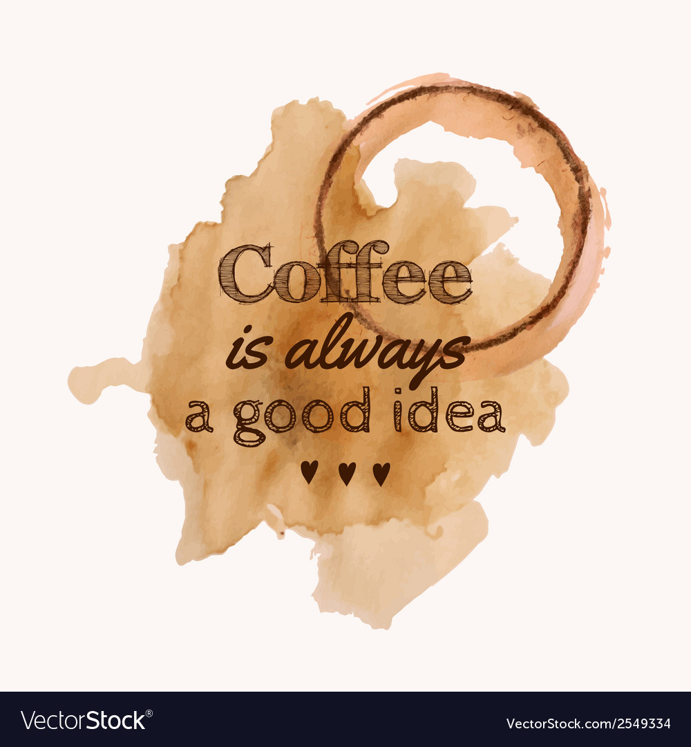 With coffee is always a good idea phrase a vector