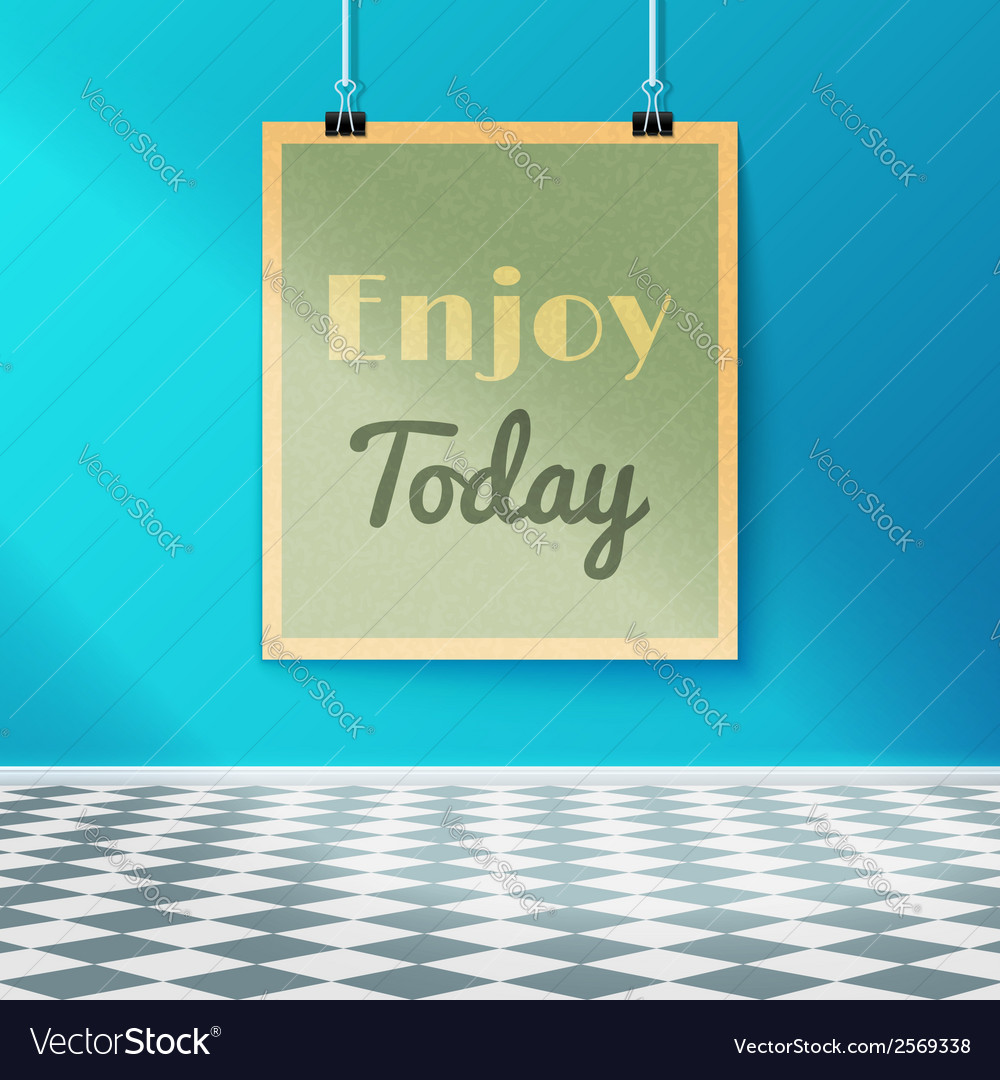 Enjoy today motivating poster on the wall in the vector | Price: 1 Credit (USD $1)