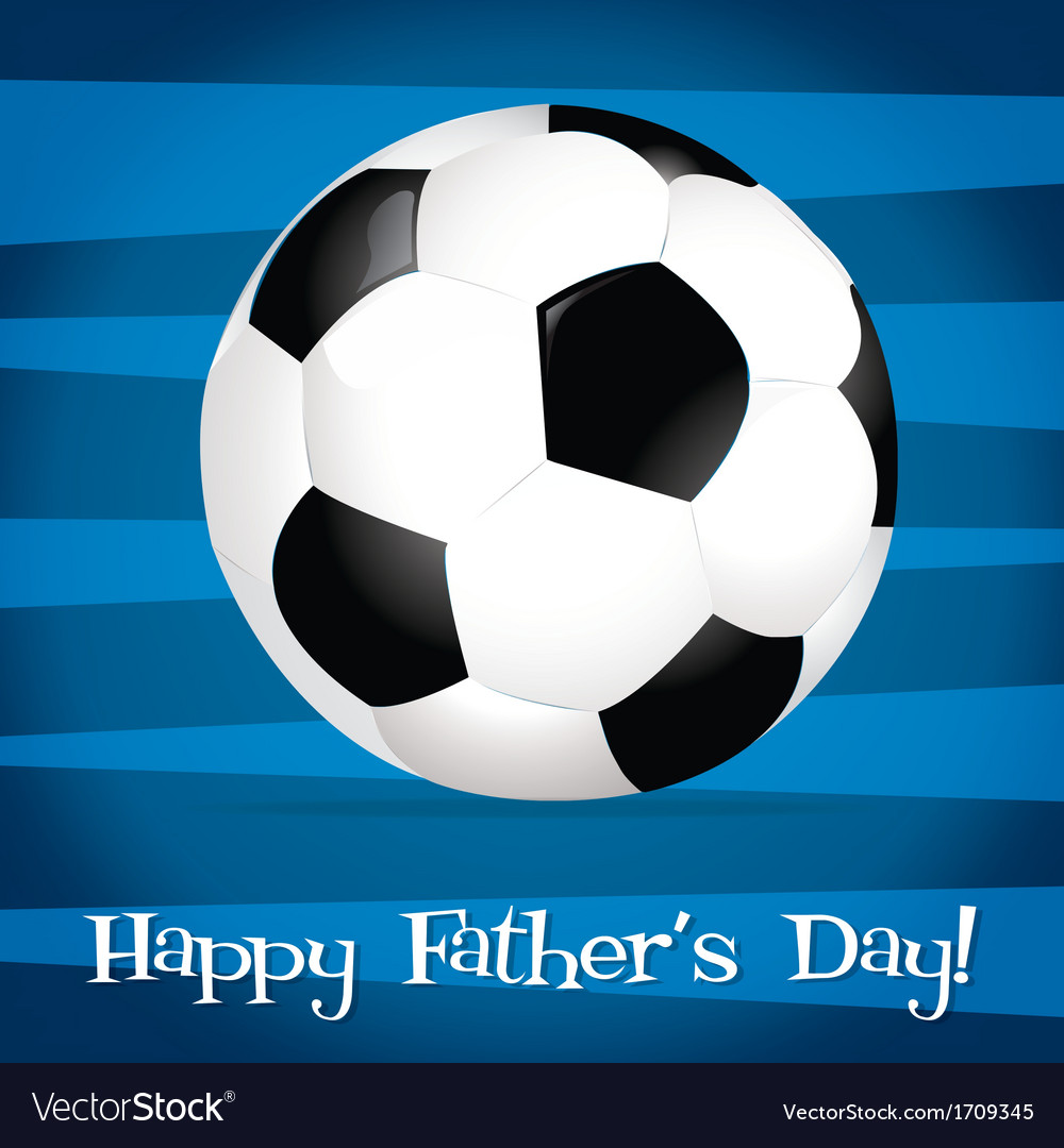 Bright football ball happy fathers day card in vector | Price: 3 Credit (USD $3)