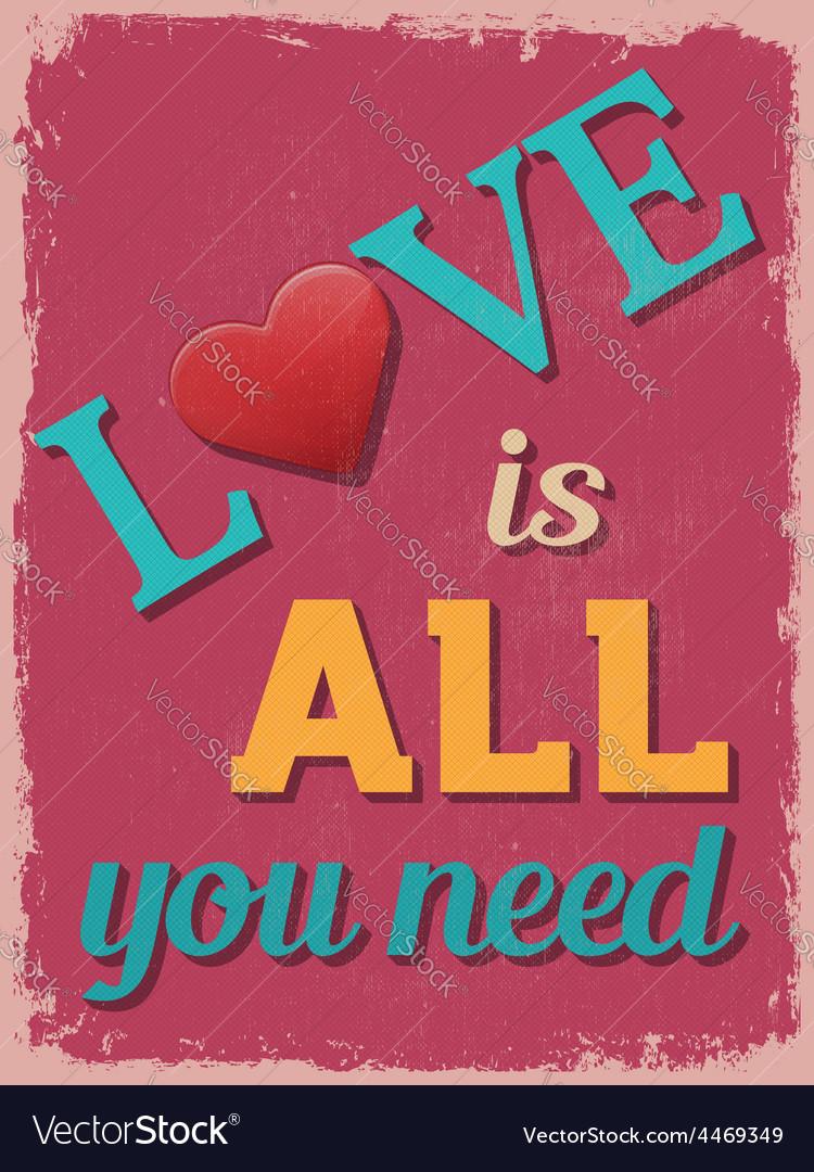 Valentines day poster retro vintage design love is vector | Price: 1 Credit (USD $1)