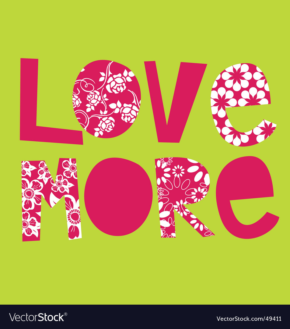Love more vector | Price: 1 Credit (USD $1)