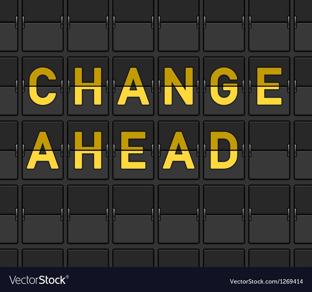 Change ahead flip board vector | Price: 1 Credit (USD $1)