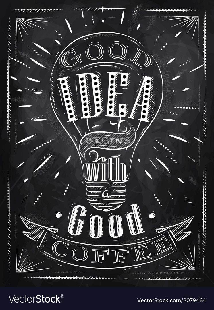 Poster good idea coffee chalk vector | Price: 1 Credit (USD $1)