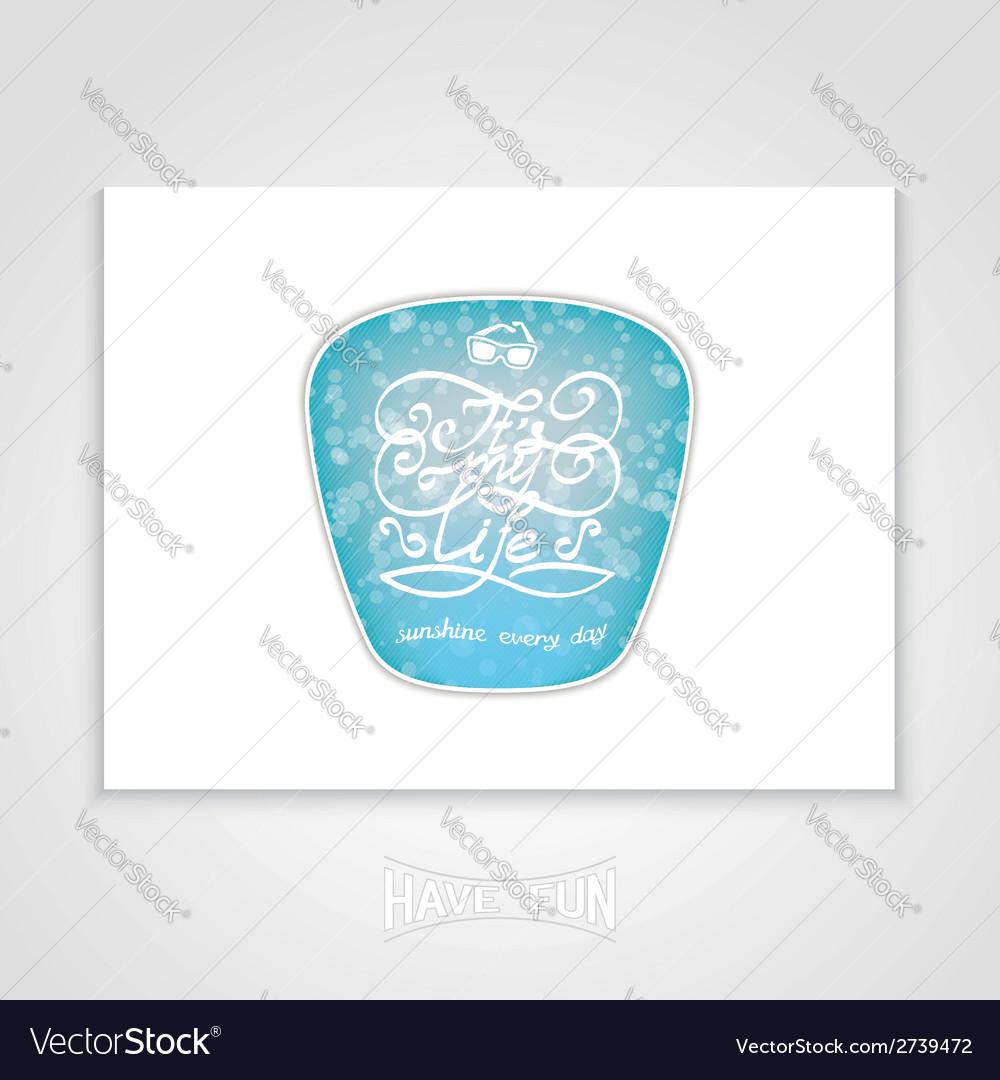Its my life - label design vector | Price: 1 Credit (USD $1)