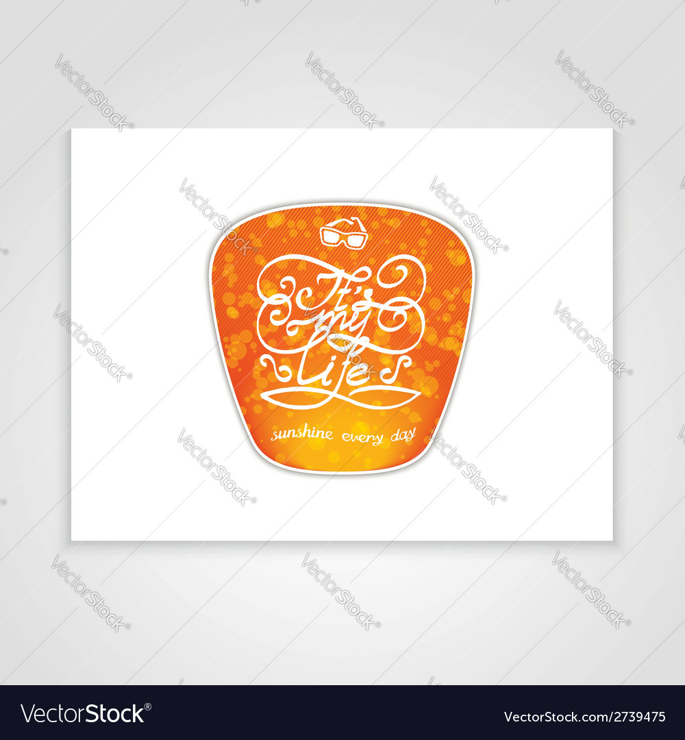 Its my life label design vector | Price: 1 Credit (USD $1)