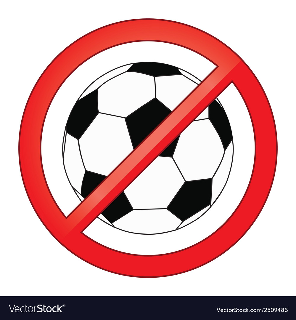 No ball games football soccer forbidden vector | Price: 1 Credit (USD $1)