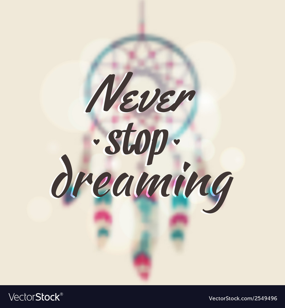 With blurred dream catcher and motivational vector | Price: 1 Credit (USD $1)