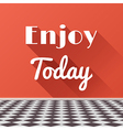 Enjoy today motivating phrase with long shadows vector