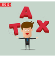 Cartoon business man throw tax 3d text - - e vector