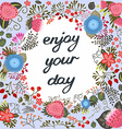 Enjoy your day inspirational card vector