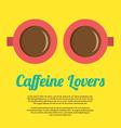 Caffeine lovers vector